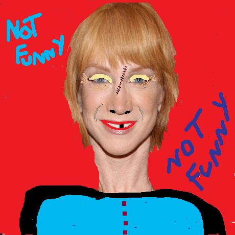KATHY GRIFFIN AS SHE LOOKS TODAY. EVEN THE GAYS ARE STAYING AWAY.